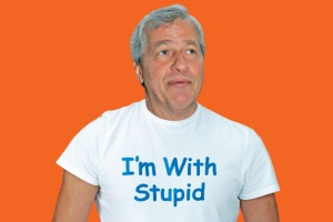 jamie_dimon_im_with_stupid